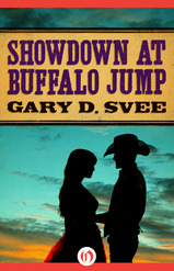 Showdown at Buffalo Jump by Gary D. Svee