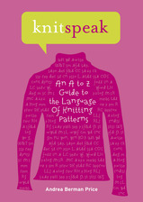 Knitspeak by Andrea Berman Price