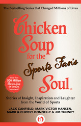 Chicken Soup for the Sports Fan's Soul by Jack Canfield